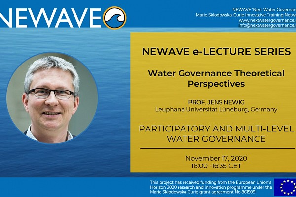NEWAVE e-Lecture Series: Participatory & Multi-level Water Governance | Prof. Jens Newig