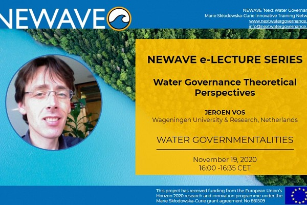 NEWAVE e-Lecture Series: Water Governmentalities | Prof. Jeroen Vos