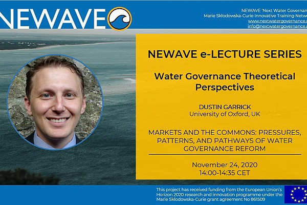 NEWAVE e-Lecture Series: Markets and the Commons: Pressures, Patterns, and Pathways of Water Governance Reform | Prof. Dustin Garrick