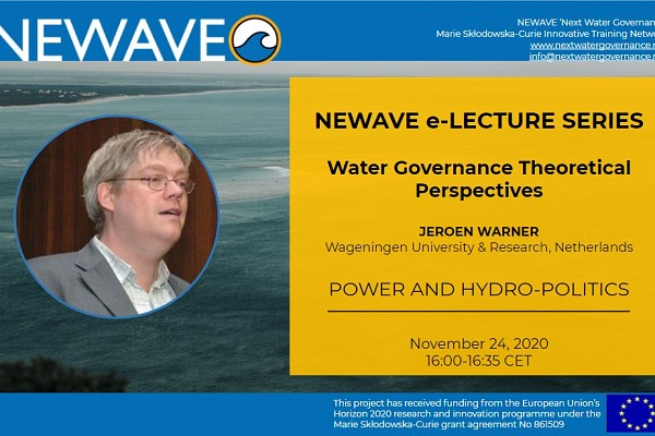 NEWAVE e-Lecture Series: Power and Hydro-Politics| Prof. Jeroen Warner