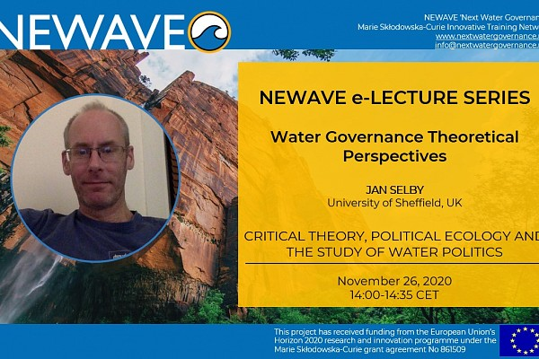 NEWAVE e-Lecture Series: Critical Theory, Political Ecology and the study of Water Politics | Prof. Jan Selby