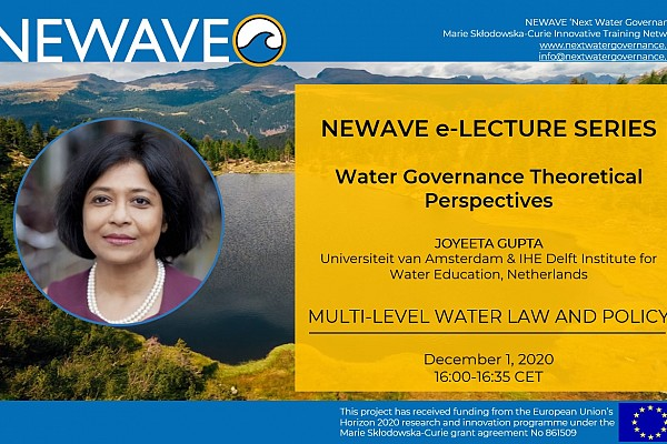NEWAVE e-Lecture Series: Multi-level water law and policy | Prof. Joyeeta Gupta