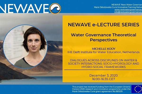 NEWAVE e-Lecture Series: [CANCELLED] Dialogue across disciplines in water and society interactions: socio-hydrology and hydrosocial frameworks | Prof. Michelle Kooy