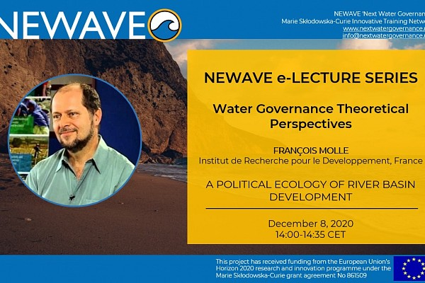 NEWAVE e-Lecture Series: A political ecology of river basin development | Prof. François Molle