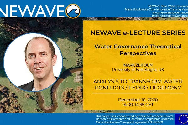 NEWAVE e-Lecture Series: Analysis to transform water conflicts / hydro-hegemony | Prof. Mark Zeitoun