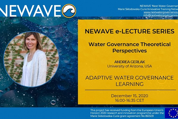 NEWAVE e-Lecture Series: Adaptive water governance and learning | Prof. Andrea Gerlak