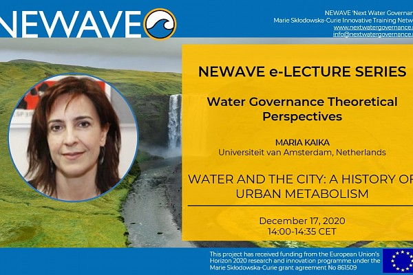 NEWAVE e-Lecture Series: Water and the City: A history of urban metabolism | Prof. Maria Kaika