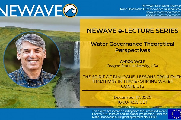 NEWAVE e-Lecture Series: The spirit of dialogue: Lessons from faith traditions in transforming water conflicts | Prof. Aaron Wolf
