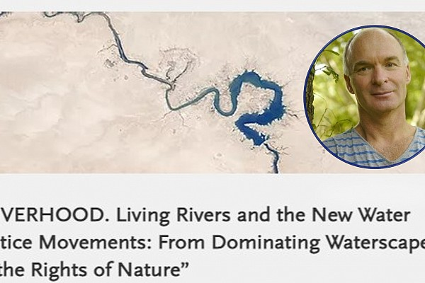 """Riverhood and River commons in Latin America and Europe​"" Prof. Rutgerd Boelens"